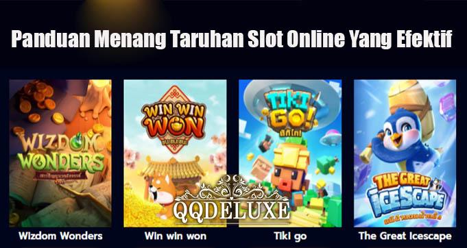Panduan Menang Taruhan Slot Online Yang Efektif